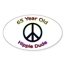 Hippie Dude 65th Birthday Oval Decal