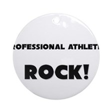 Professional Athletes ROCK Ornament (Round)