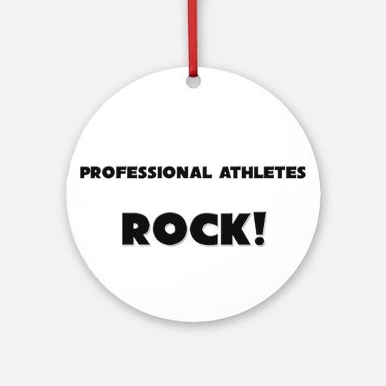 Professional Athletes ROCK Ornament (Round)