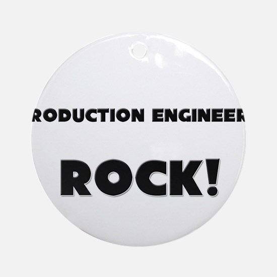 Production Engineers ROCK Ornament (Round)