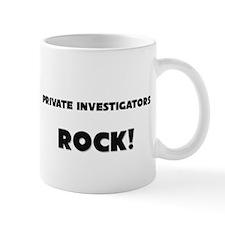 Private Investigators ROCK Mug