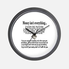 Money Isn't Everything Wall Clock