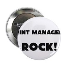 """Print Managers ROCK 2.25"""" Button"""