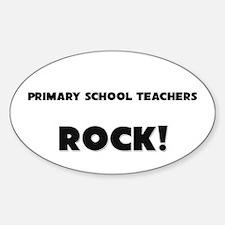 Primary School Teachers ROCK Oval Decal