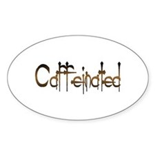 Caffeinated Oval Decal