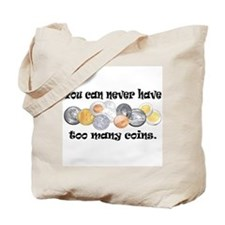 You can never have too many c Tote Bag