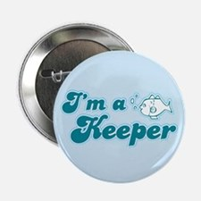 I'm A Keeper Button