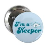 """I'm A Keeper 2.25"""" Button (100 pack)"""