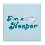 I'm A Keeper Tile Coaster