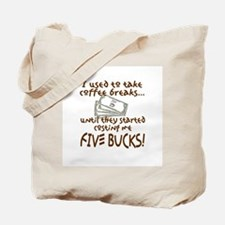 Five Bucks Tote Bag