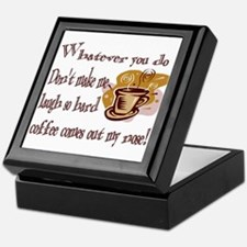 Coffee comes out my nose Keepsake Box