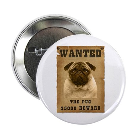 """""""Wanted"""" Pug 2.25"""" Button"""