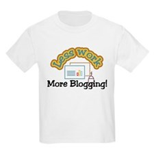 Less work more blogging T-Shirt