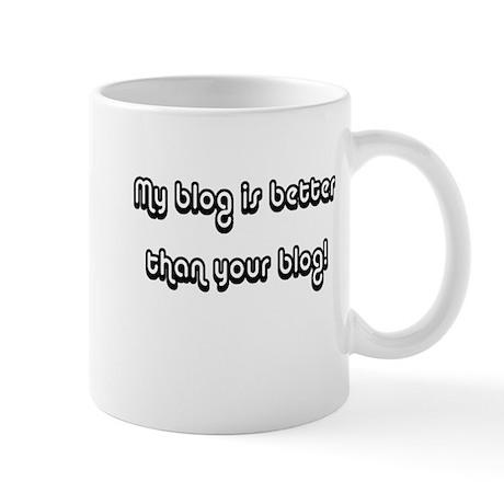 My blog is better Mug