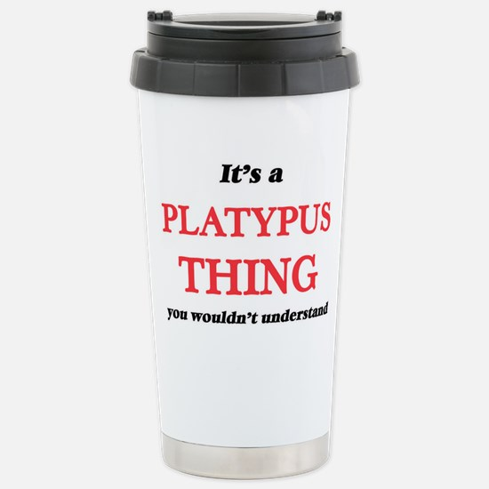 It's a Platypus thi Stainless Steel Travel Mug