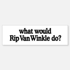 Rip Van Winkle Bumper Bumper Bumper Sticker