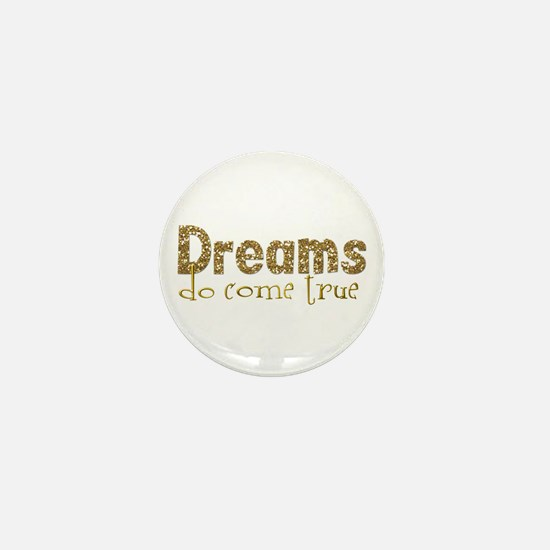 Dreams Come True Mini Button