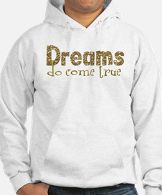 Dreams Come True Hoodie