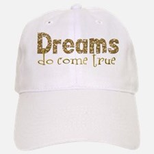 Dreams Come True Baseball Baseball Cap