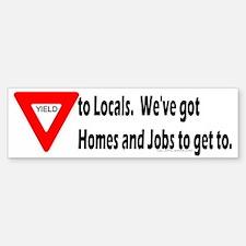 Yield to Locals Bumper Bumper Bumper Sticker