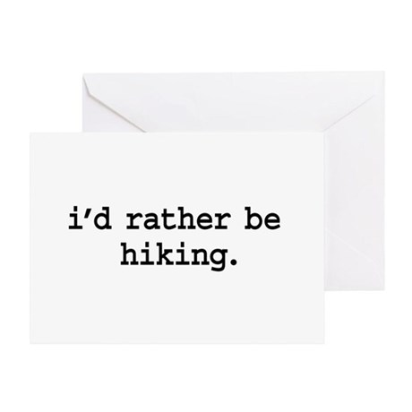 i'd rather be hiking. Greeting Card
