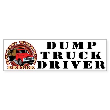 Dump Truck Driver Bumper Sticker
