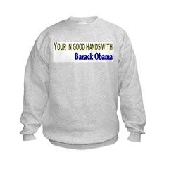Your in good hands with Barack Obama Sweatshirt