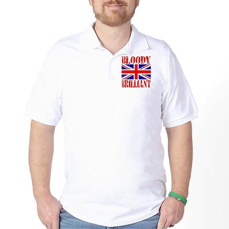 Bloody Brilliant -- UK Golf Shirt