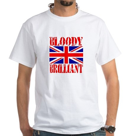 Bloody Brilliant -- UK White T-Shirt