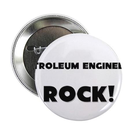 "Petroleum Engineers ROCK 2.25"" Button"