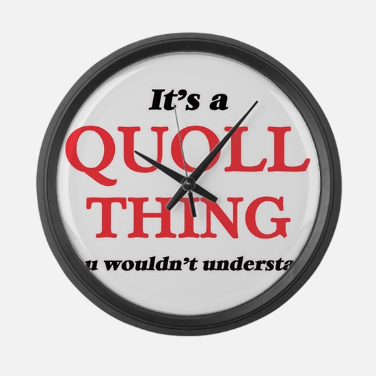 It's a Quoll thing, you would Large Wall Clock