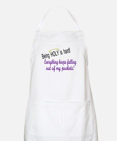 Being Holy Is Hard BBQ Apron