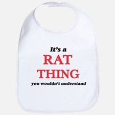 It's a Rat thing, you wouldn't un Baby Bib