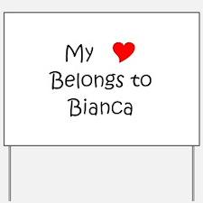 Unique Bianca Yard Sign