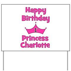 Happy Birthday Princess Charl Yard Sign