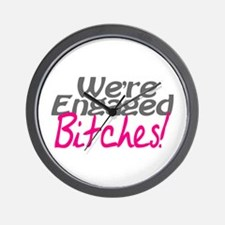 We're Engaged Bitches! Wall Clock