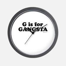G is for GANGSTA ~   Wall Clock