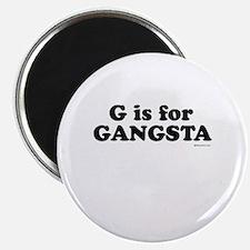 G is for GANGSTA ~ Magnet