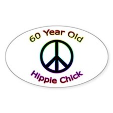 Hippie Chick 60th Birthday Oval Decal