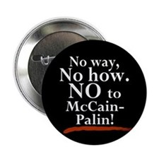 "NO to McCain-Palin 2.25"" Button"