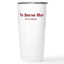 To serve man Travel Mug