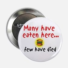 """Many Have Eaten Here 2.25"""" Button (10 pack)"""