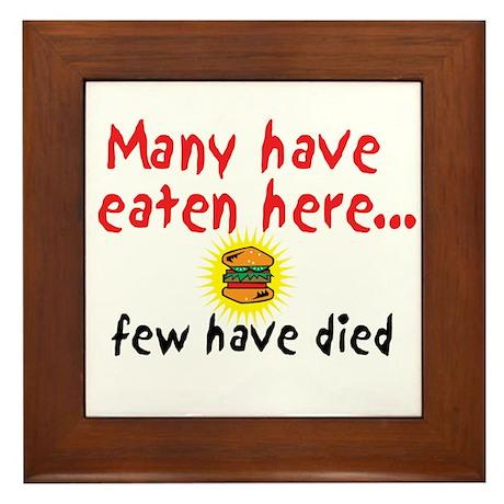 Many Have Eaten Here Framed Tile