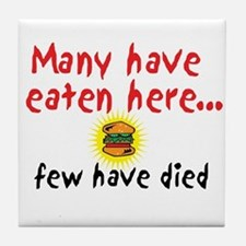 Many Have Eaten Here Tile Coaster
