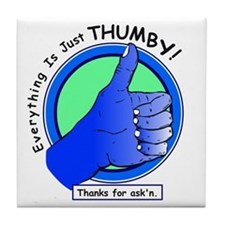 Everything is Just Thumby Positive Attitude Tile C