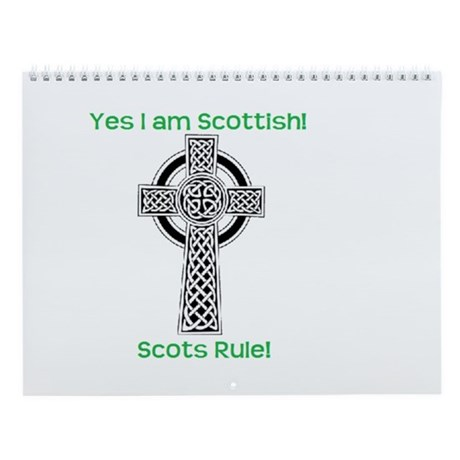Yes I am Scottish! Wall Calendar