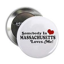 """Somebody in Massachusetts Loves Me 2.25"""" Button"""