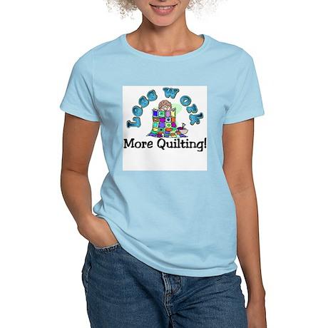 Less work more quilting Women's Light T-Shirt
