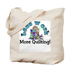 Less work more quilting Tote Bag