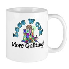 Less work more quilting Mug